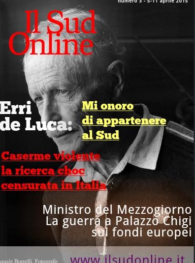 03 – IL SUD ON LINE MAGAZINE – Erri de Luca si racconta, la guerra a Palazzo Chigi sui Fondi europei…