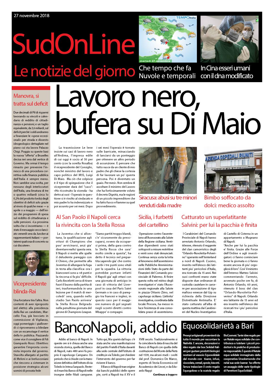 Il SudOnLine quotidiano. Bufera su di Maio per il lavoro nero, addio al Banco di Napoli, in Cina i primi esseri umani geneticamente modificati…