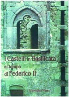 Brindisi Montagna, alla scoperta dei Castelli della Basilicata al tempo di Federico II