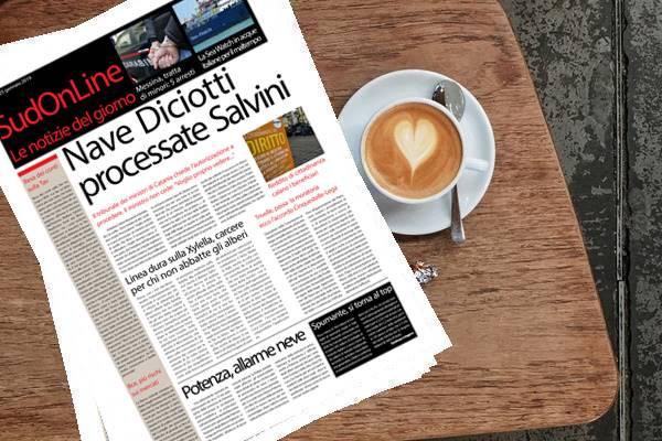 """Il SudOnLine quotidiano di venerdì 25 gennaio. Nave Diciotti, """"processate Salvini"""" – Xylella, passa la linea dura: carcere per chi non abbatte gli alberi – Neve a Potenza, città paralizzata"""