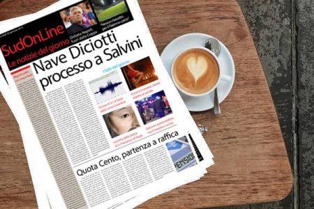 Il SudOnLine quotidiano. Processo a Salvini per la Nave Diciotti, governo in bilico – Lacrima da dieci giorni la statua di San Francesco di Paola – Disfatta Napoli in Coppa Italia
