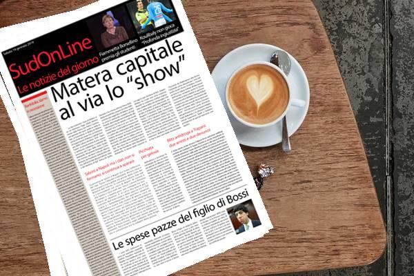 Il SudOnLine quotidiano del 19 gennaio 2019. Matera capitale 2019, è il giorno dell'inaugurazione – Salvini a Napoli non ferma i clan – Succede al Nord: le spese pazze del figlio di Bossi
