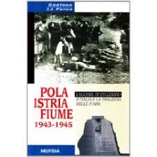 LA RECENSIONE. Il calvario degli italiani a Istria 1943-1945