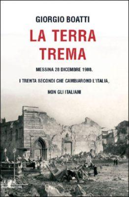 """LA LETTURA. """"La terra trema"""": i trenta secondi del terremoto di Messina che cambiarono l'Italia"""