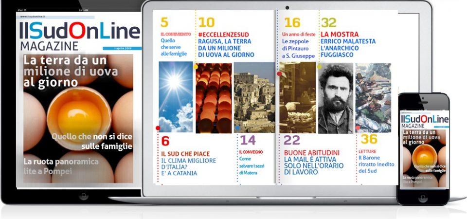 57 – Il SudOnLine Magazine – La terra da un milione di uova al giorno – Lite per la ruota panoramica a Pompei – Le grandi mostre
