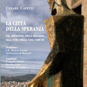 """Cesare Capitti, """"La città della speranza"""""""