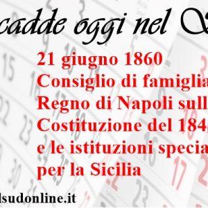 Accadde oggi nel Sud: il 21 giugno 1860, istituzioni speciali in Sicilia