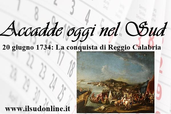 Accadde oggi nel Sud. 20 giugno 1734, i Borboni entrano a Reggio Calabria