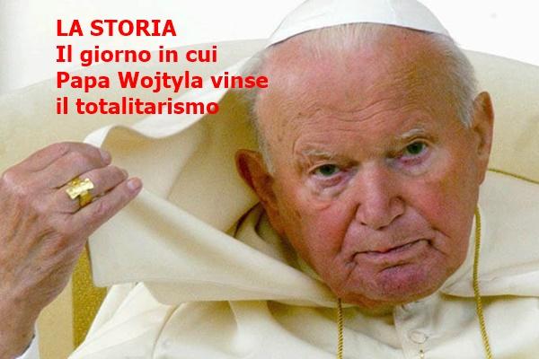 La Storia. Il giorno in cui Papa Wojtyla sconfisse il totalitarismo con la forza della verità