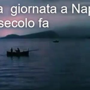 Video d'epoca. Una giornata a Napoli di un un secolo fa