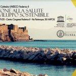 """Cattedra UNESCO Federico II """"Educazione alla salute e allo sviluppo sostenibile"""", due anni di lavoro"""